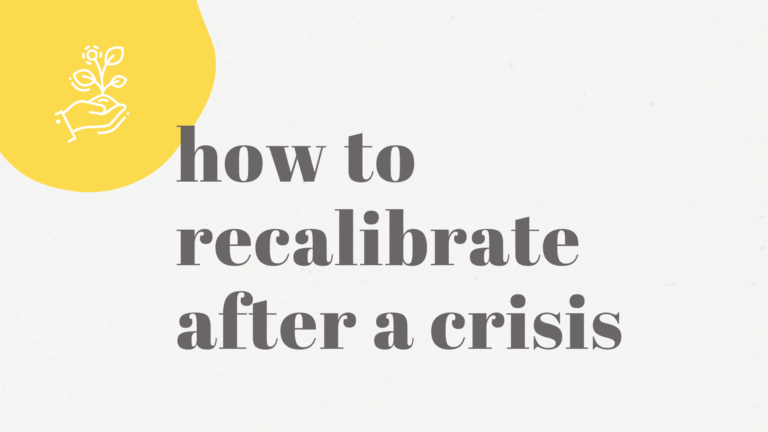 How to recalibrate after a crisis